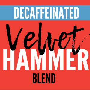 velvethammerdecaf12oz copy